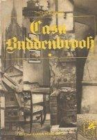 Casa Buddenbrook - Declinul unei familii, Volumele I si II