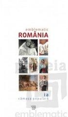Catalog Emblematic Romania - Ia. Camasa Populara