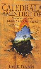 Catedrala amintirilor - Istoria secreta a lui Leonardo da Vinci