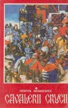 Cavalerii crucii, Volumul I