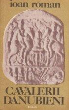 Cavalerii danubieni, Volumul I