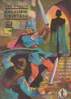Cavalerul libertatii, I