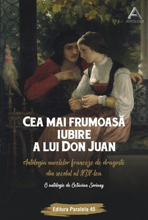 Cea mai frumoasă iubire a lui Don Juan. Antologia nuvelelor franceze de dragoste din secolul al XIX-lea