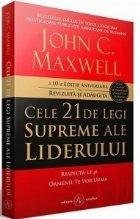 Cele 21 de legi supreme ale liderului. Respecta-le si oamenii te vor urma