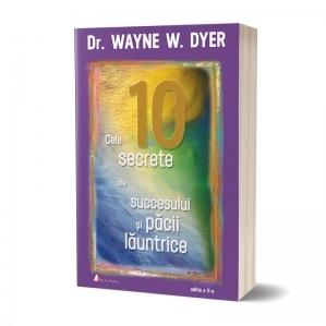 Cele 10 secrete ale succesului si pacii launtrice (editia a II-a)
