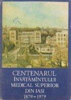 Centenarul invatamintului medical superior din Iasi 1879 - 1979