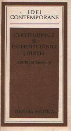 Certitudinile incertitudinile stiintei