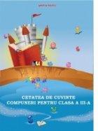 Cetatea de cuvinte - Compuneri pentru clasa a III-a