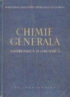 Chimie generala (anorganica si organica) Manual pentru scolile de ucenici aprobat de Ministerul Invatamantului si Culturii cu nr. 76426 din 1958