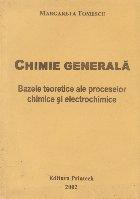 Chimie generala. Volumul I, Bazele teoretice ale proceselor chimice si electrochimice