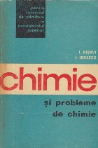 Chimie si probleme de chimie pentru concursul de admitere in invatamantul superior, Editia a III-a revazuta si completata