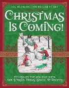 Christmas Is Coming!: Celebrate the Holiday with Art, Storie