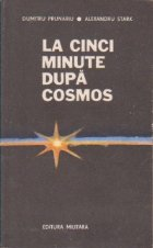 La cinci minute dupa cosmos (evocare a primului zbor in cosmos efectuat de un roman)
