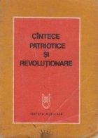 Cintece patriotice si revolutionare