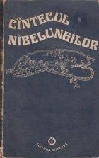 Cintecul Nibelungilor - Versiune in proza ritmata dupa textul epopeii medievale germane