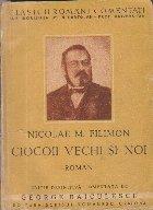 Ciocoii vechi si noi, Editie definitiva comentata de George Baiculescu