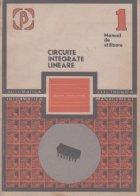Circuite integrate lineare, Volumul I  - manual de utilizare -