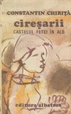 Ciresarii, Volumul al II-lea - Castelul fetei in alb