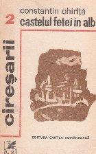 Ciresarii, Volumul al II-lea, Castelul fetei in alb