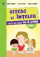 Citesc și înțeleg - Caiet de lectură - Clasa I
