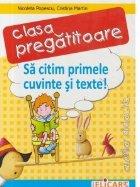Sa citim primele cuvinte si texte - Auxiliar pentru clasa pregatitoare