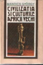 Civilizatia si culturile Africii vechi