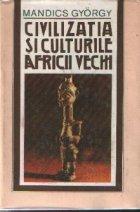 Civilizatia si culturile Africii vechi