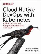 Cloud Native DevOps with Kubernetes