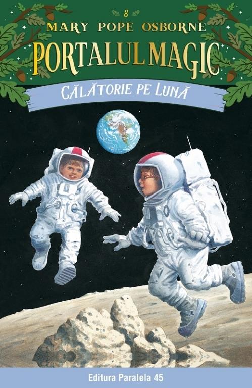 Călătorie pe Lună. Portalul Magic nr. 8