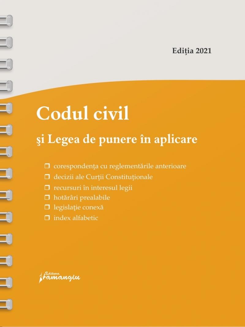 Codul civil si Legea de punere in aplicare. Actualizat la 15 iunie 2021