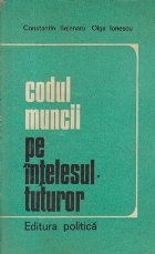 Codul muncii pe intelesul tuturor (Editie 1974)