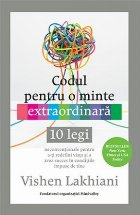 Codul pentru o minte extraordinara. 10 legi neconventionale pentru a-ti redefini viata si a avea succes in conditiile impuse de tine