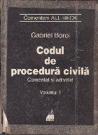 Codul de procedura civila comentat si adnotat. Volumul I