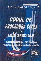 Codul de procedura civila. Legi speciale. Jurisprudenta selectiva - 116 decizii ale Inaltei Curti de Casatie si Justitie - cu modificarile pana la 10 aprilie 2007