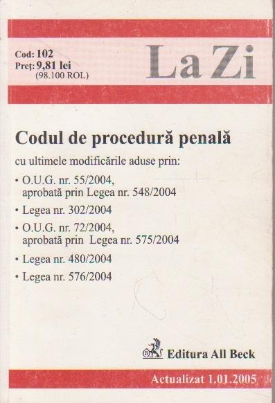 Codul de procedura penala. Actualizat 01.01.2005