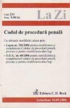 Codul de procedura penala (actualizat 10.09.2006) cu ultimele modificari aduse prin legea 356/2006 pentru modificarea si completarea Codului de procedura penala, precum si pentru modificarea altor legi.