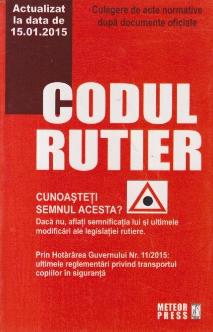 Codul Rutier - Actualizat la data de 15.01.2015