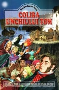 Coliba unchiului Tom (Editie ilustrata)