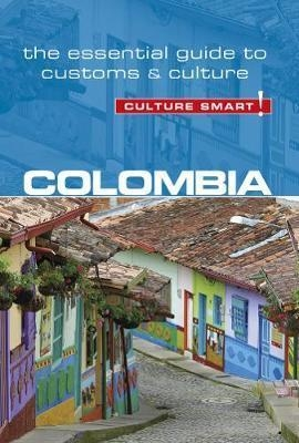 Colombia - Culture Smart! The Essential Guide to Customs & C