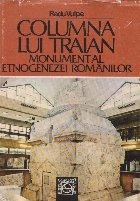 Columna lui Traian - Monument al etnogenezei romanilor