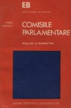 Comisiile Parlamentare - Realitati si perspective