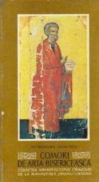 Comori de Arta Bisericeasca - Colectia Arhiepiscopiei Craiovei de la Manastirea Jitianu