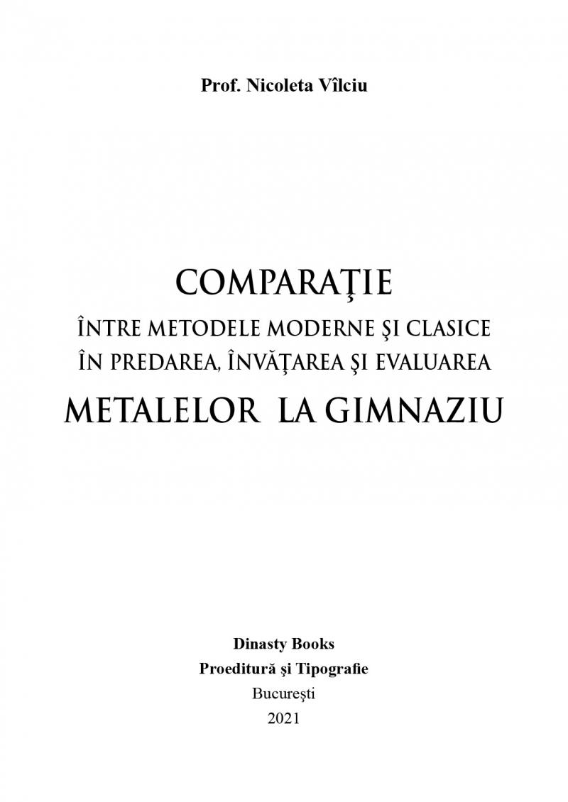 Comparaţie între metodele moderne şi clasice în predarea, învăţarea şi evaluarea metalelor la gimnaziu