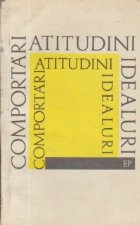 Comportari. Atitudini. Idealuri - Culegere de materiale pe teme de educatie moral-cetateneasca