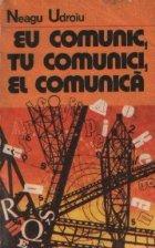 Eu comunic, tu comunici, el comunica