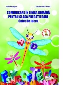 Comunicare in limba romana pentru clasa pregatitoare. Caiet de lucru