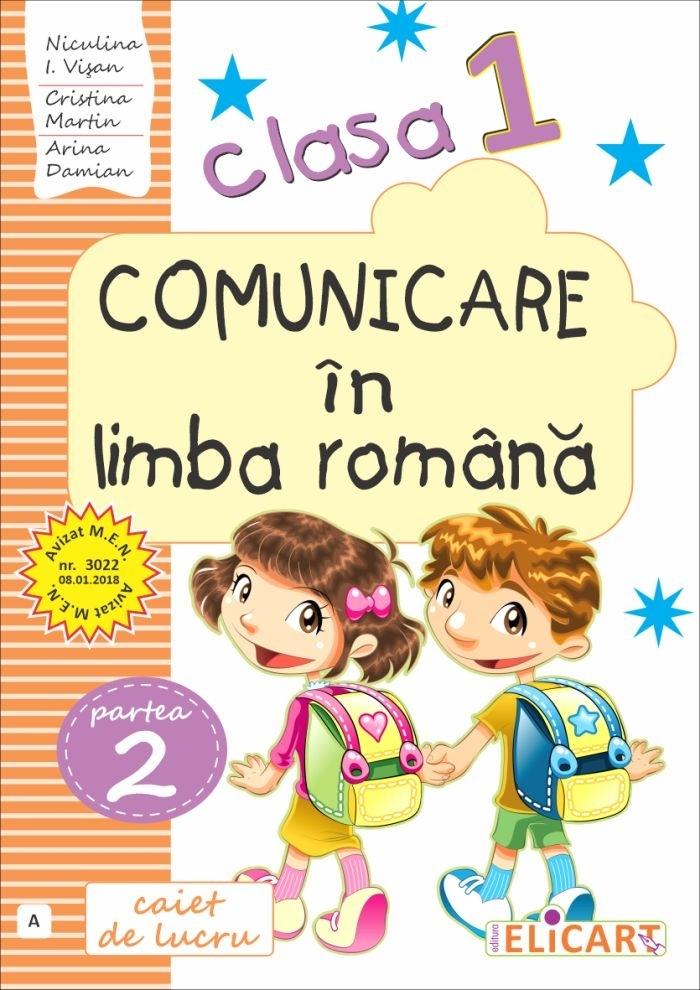 Comunicare in limba romana. Caiet de lucru. Clasa I. Partea II (A)
