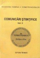 Comunicari stiintifice, Volumul al II-lea - Conferinta nationala de termotehnica, editia a III-a, 1993