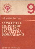 Conceptul istorie literara cultura romaneasca