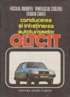 Conducerea si intretinerea autoturismelor OLTCIT